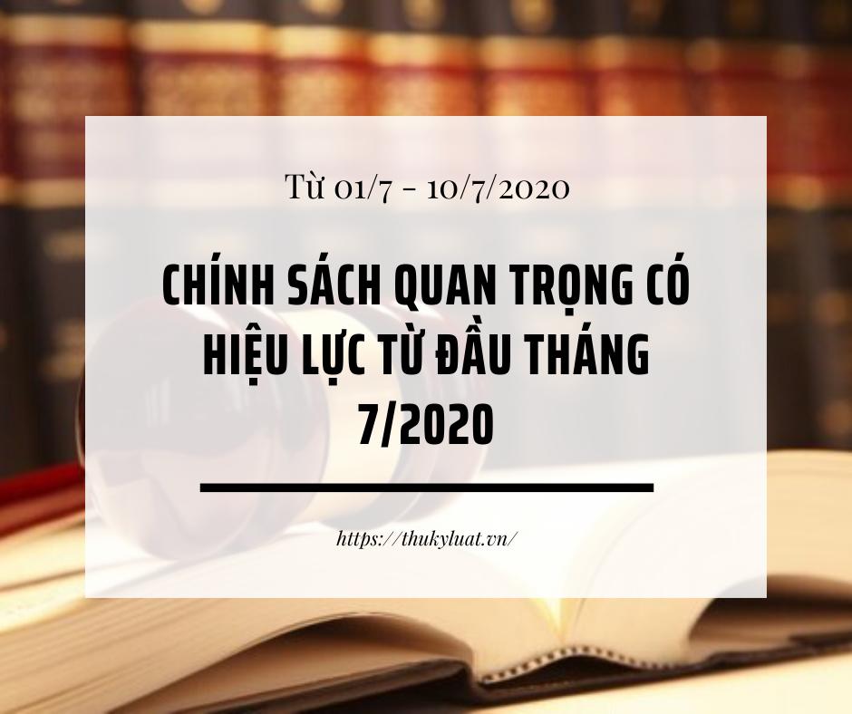 Chính sách quan trọng có hiệu lực từ đầu tháng 7/2020 (từ 01/7 - 10/7)