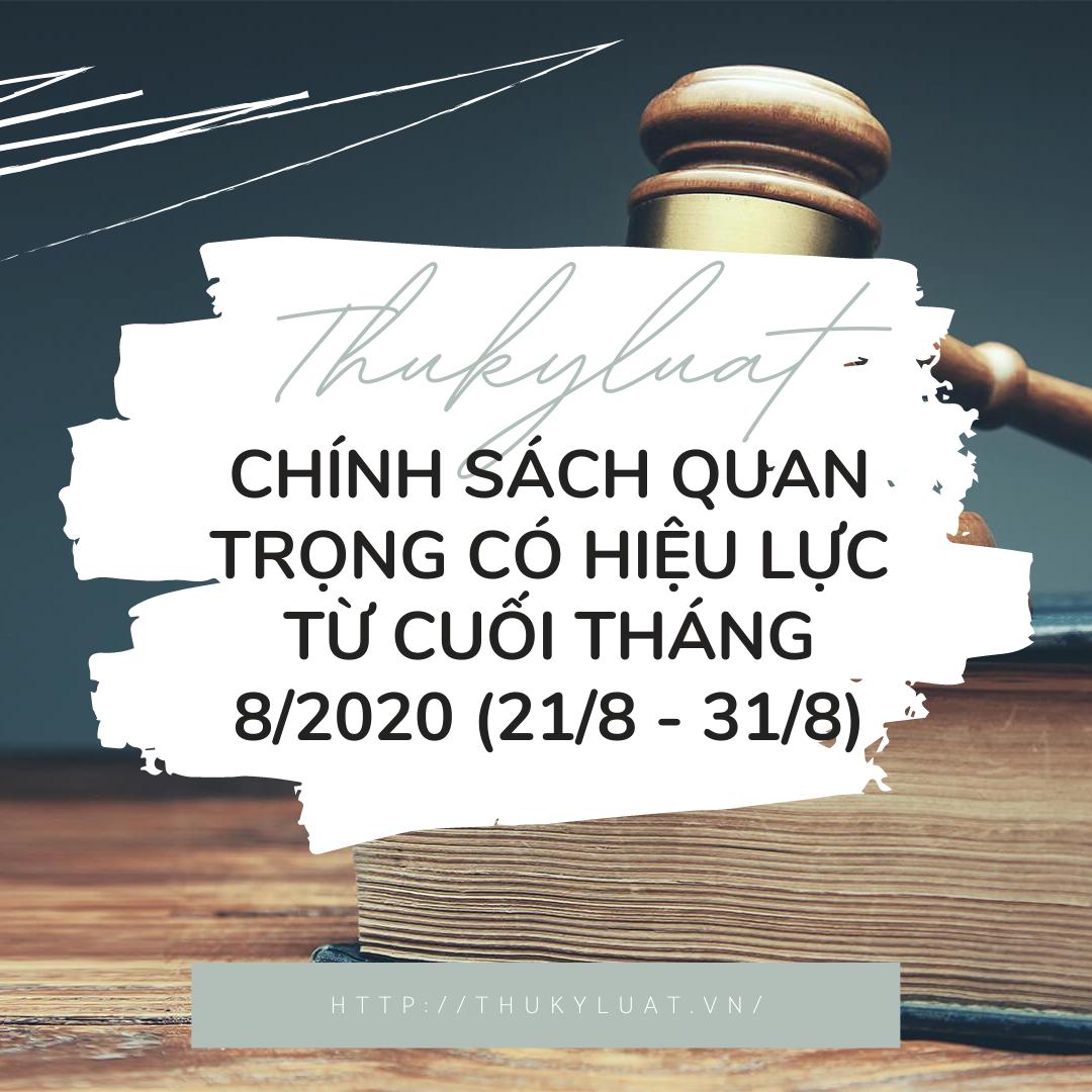 Chính sách quan trọng có hiệu lực từ cuối tháng 8/2020 (21/8 - 31/8)