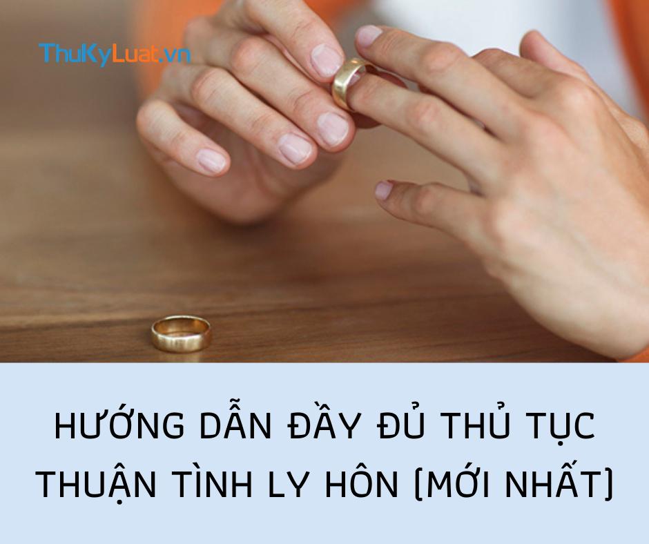 Hướng dẫn đầy đủ thủ tục thuận tình ly hôn (mới nhất)