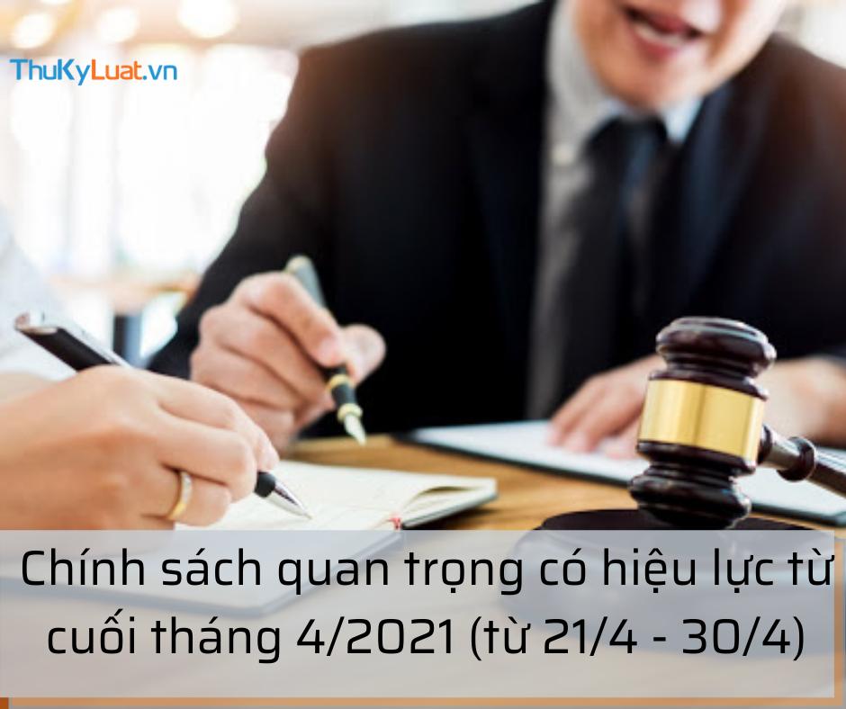 Chính sách quan trọng có hiệu lực từ cuối tháng 4/2021 (từ 21/4 – 30/4)