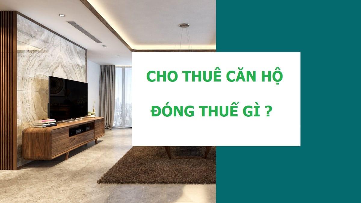 Lưu ý đóng thuế đối với người cho thuê căn hộ chung cư