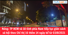 Nóng: TP HCM và 18 tỉnh phía Nam tiếp tục giãn cách XH thêm 14 ngày