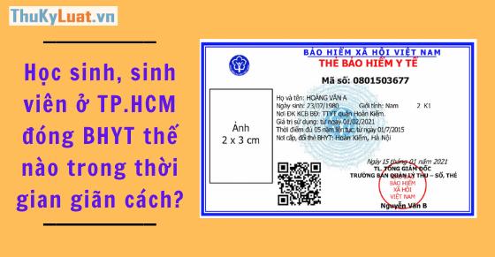 Học sinh, sinh viên ở TP.HCM đóng BHYT thế nào trong thời gian giãn cách?