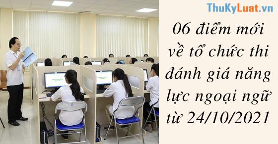 06 điểm mới về tổ chức thi đánh giá năng lực ngoại ngữ từ 24/10/2021