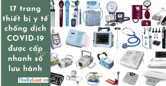 17 trang thiết bị y tế chống dịch COVID-19 được cấp nhanh số lưu hành
