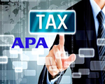 Một số nội dung mới hướng dẫn việc áp dụng cơ chế Thỏa thuận trước về phương pháp xác định giá tính thuế (APA) trong quản lý thuế đối với doanh nghiệp có giao dịch liên kết
