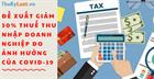 Đề xuất giảm 30% thuế thu nhập doanh nghiệp do ảnh hưởng của COVID-19