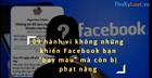 """09 hành vi không những khiến Facebook bạn """"bay màu"""" mà còn bị phạt nặng"""