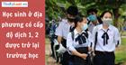 Học sinh ở địa phương có cấp độ dịch 1,2 được trở lại trường học