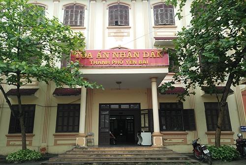 TAND TP Yên Bái, nơi diễn ra phiên xử. Ảnh: Phạm Dự.