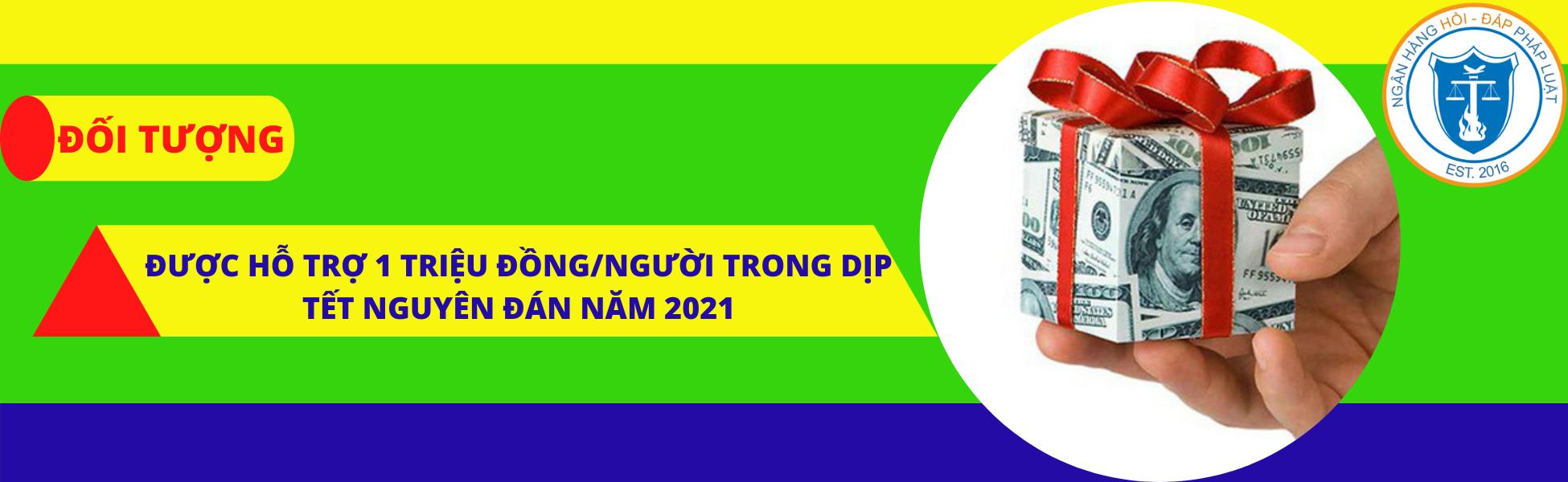 Đối tượng được hỗ trợ 1 triệu đồng/người trong dịp tết nguyên đán năm 2021