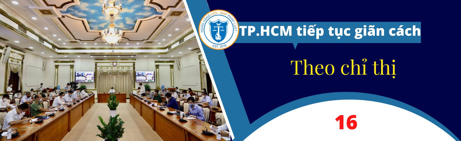 Kể từ 00 giờ 00 ngày 02 tháng 8 năm 2021, TP.HCM tiếp tục giãn cách thêm 14 ngày theo Chỉ thị 16